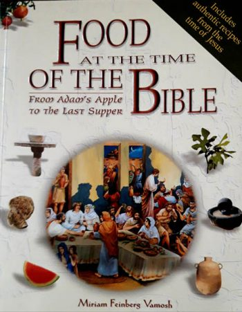 Food at the time of the Bible, Vamosh Miriam Feinberg